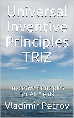 Universal Inventive Principles TRIZ: Inventive Principles for All Fields (English Edition)