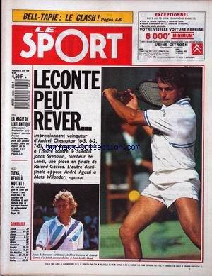 SPORT (LE) [No 228] du 03/06/1988 - BELL- TAPIE - LE CLASH - LECONTE PEUT REVER - A. CHESNOKOV - J. SVENSSON - LENDL - AGASSI ET M. WILANDER - VOILE - LA MAGIE DE L'ATLANTIQUE - VELO - TIENS REVOILA MOTTET.