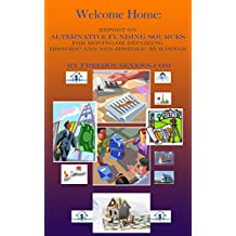 Welcome Home: Report on Alternative Funding Sources for Moving or Repairing Historic and Non-Historic Buildings (English Edition)
