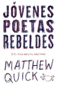 Jóvenes poetas rebeldes par Matthew M. Quick