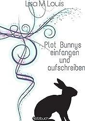 Plot Bunnys einfangen und aufschreiben: Notizbuch