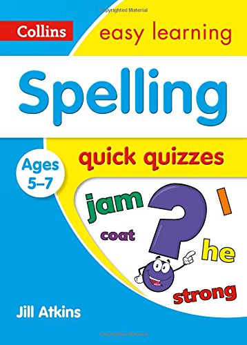 Spelling Quick Quizzes Ages 5-7 (Collins Easy Learning KS1)