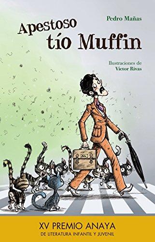 Apestoso tío Muffin (Literatura Infantil (6-11 Años) - Premio Anaya (Infantil)) por Pedro Mañas
