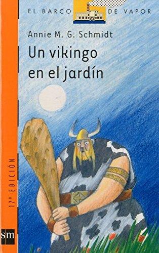 Un vikingo en el jardín (Barco de Vapor Naranja)