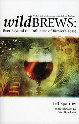 Wild Brews: Beer Beyond The Influence Of Brewer's Yeast por Jeff Sparrow