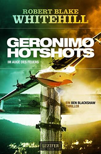 GERONIMO HOTSHOTS - Im Auge des Feuers: Thriller (Blackshaw 4) Erwachsene Luzifer