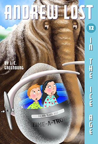 Andrew Lost #12: In the Ice Age por J. C. Greenburg
