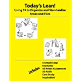 Today's Lean! Using 5S to Organize and Standardize Areas and Files (Revised Edition with 15 Dropbox File Links to Excel Worksheets) (English Edition)