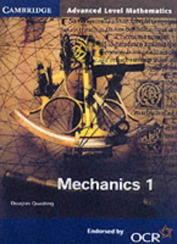 Mechanics 1 for OCR (Cambridge Advanced Level Mathematics) by Quadling, Douglas (June 20, 2000) Paperback