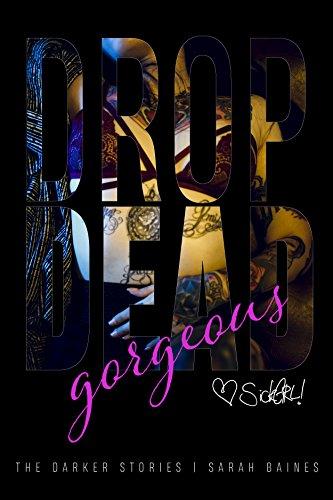 drop dead gorgeous (The Darker Stories 5) -