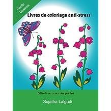 Livres de coloriage anti-stress: Detente au coeur des plantes, Fleurs, coloriage adulte fleurs, 35 Motifs Relaxants Et Anti-Stress, Facile Dessins De Fleurs, Livre de coloriage pour adultes