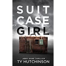 Suitcase Girl: SG Trilogy Book 1 (Abby Kane FBI Thriller 7) (English Edition)