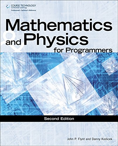 Mathematics & Physics for Programmers (GAME DEVELOPMENT SERIES) por Danny Kodicek