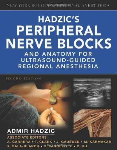 Hadzic's Peripheral Nerve Blocks and Anatomy for Ultrasound-Guided Regional Anesthesia (New York School of Regional Anesthesia) 2nd edition by Hadzic, Admir (2011) Hardcover