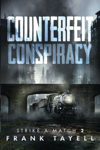 Counterfeit Conspiracy: Volume 2 (Strike a Match)