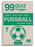 Alles, was man über FUSSBALL wissen muss: 99 Quizfragen