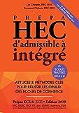 Prépa HEC, d'Admissible à Intégré - EDITION 2019 - Astuces et Méthodes-Clés pour Réussir les Oraux des Ecoles de Commerce (prépa ECS, ECE, ECT)