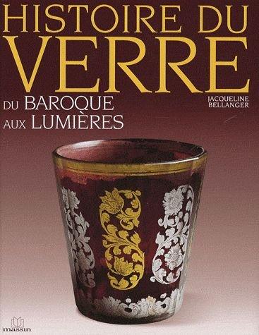 Histoire du verre du Baroque aux Lumires
