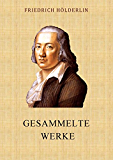 Hölderlin: Gesammelte Werke (German Edition)