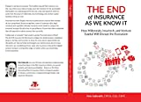 The End of Insurance As We Know It: How Millennials, Insurtech, and Venture Capital Will Disrupt the Ecosystem (English Edition)