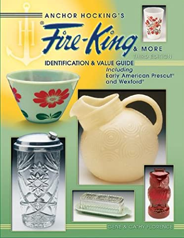 Anchor Hocking's Fire-King & More: Identification & Value
