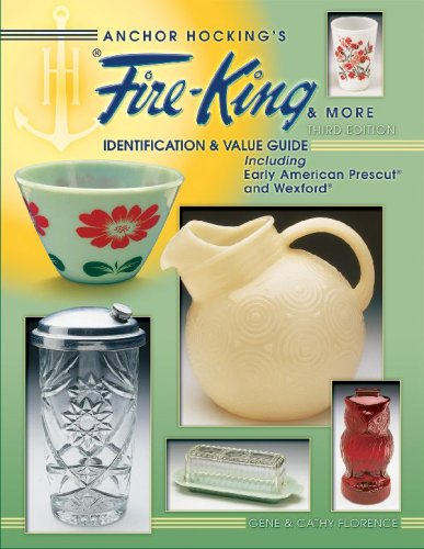 Anchor Hocking's Fire-King & More: Identification & Value Guide, Including Early American Prescut And Wexford (ANCHOR HOCKING'S FIRE-KING AND MORE) 3 Anchor Hocking Fire-king