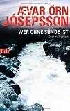 Wer ohne Sünde ist: Kriminalroman - Ævar Örn Jósepsson