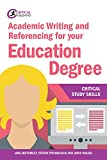 Academic Writing and Referencing for your Education Degree (Critical Study Skills)