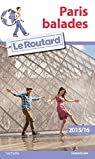 Guide du Routard Paris balades 2015/2016 par Guide du Routard