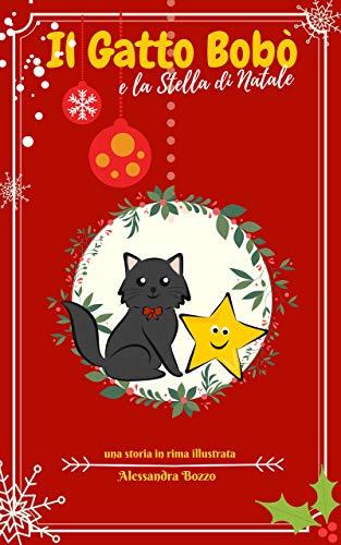 Storia Della Stella Di Natale.Il Gatto Bobo E La Stella Di Natale Libro Per Bambini Illustrato In