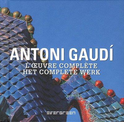 EV-ANTONI GAUDI L'OEUVRE COMPLETE par Collectif