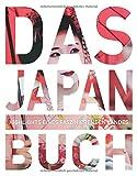 Das Japan Buch: Highlights eines faszinierenden Landes (KUNTH Das ... Buch. Highlights einer faszinierenden Stadt) -