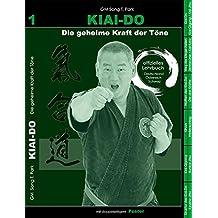 Kiai-Do: Die geheime Kraft der Töne