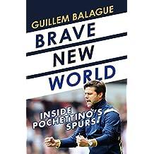 Brave New World: Inside Pochettino's Spurs