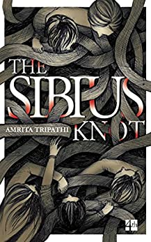 The Sibius Knot by [Tripathi, Amrita]