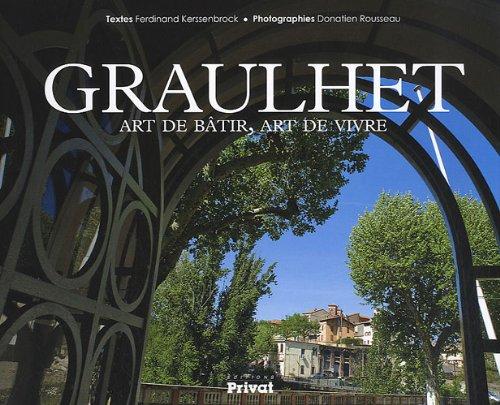 Graulhet : Art de bâtir, art de vivre par Ferdinand Kerssenbrock