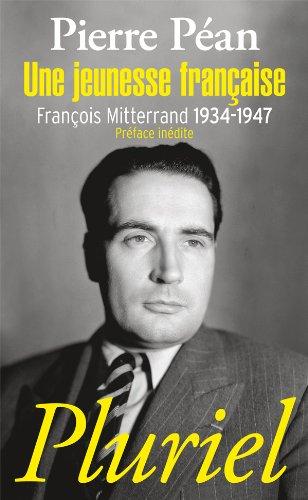 Une jeunesse française: François Mitterrand, 1934-1947