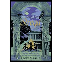 Ways of the Strega: Italian Witchcraft: Its Legends, Lore, & Spells (Llewellyn's World Religion & Magick Series) by Raven Grimassi (2000-02-08)