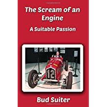 The Scream of an Engine: A Suitable Passion