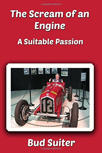 The Scream of an Engine: A Suitable Passion por Bud Suiter