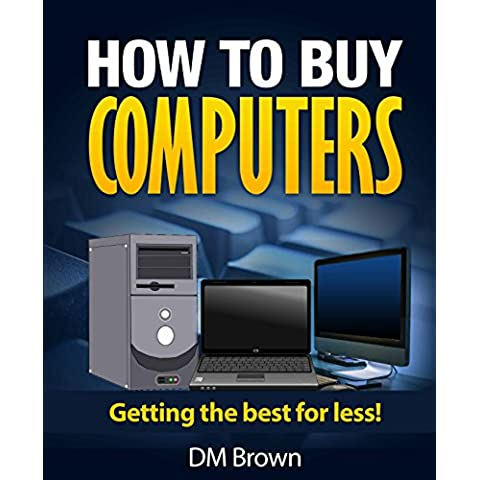 How to Buy Computers: Upgrading from XP (English Edition)