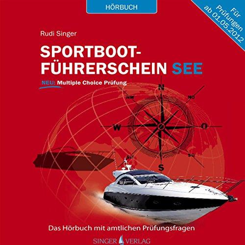 Sportbootführerschein See: Hörbuch mit amtlichen Prüfungsfragen