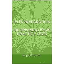 IELTS PREPARATION:100 SPEAKING EXAM PRACTICE TESTS