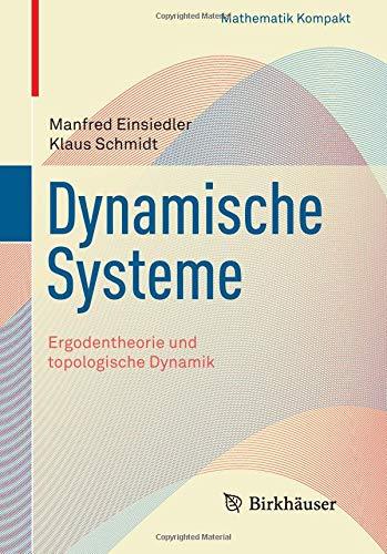 Dynamische Systeme: Ergodentheorie und topologische Dynamik (Mathematik Kompakt) (German Edition)
