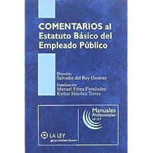 Comentarios al Estatuto básico del empleado público (Manuales profesionales La Ley)