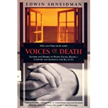 Voices of Death: Letters and Diaries of People Facing Death--Comfort and Guidance for Us All (Kodansha Globe) by Edwin S. Shneidman (1995-11-04)