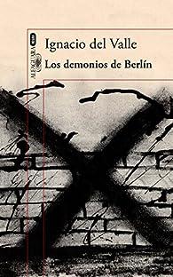 Los demonios de Berlín par Ignacio del Valle
