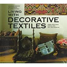 Living with Decorative Textiles: Tribal Arts from Africa, Asia and the Americas by Nicholas Barnard (1995-04-01)