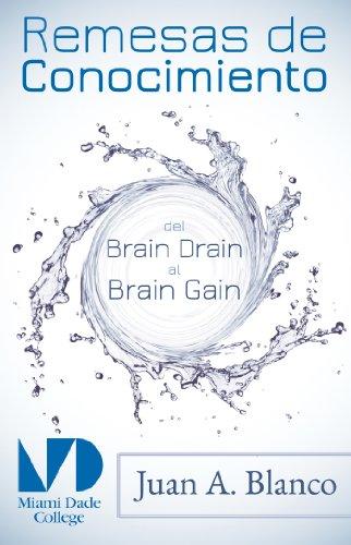 Remesas de conocimiento. Del Brain Drain al Brain Gain por Juan Antonio Blanco
