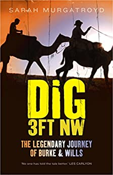 Libros Para Descargar Dig 3ft NW: The Legendary Journey of Burke & Wills Kindle Lee Epub